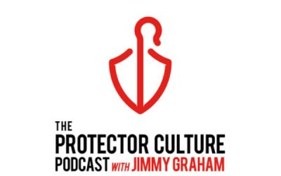 The Protector Culture Podcast with Jimmy Graham Episode 9: How Has COVID-19 Changed Your World?