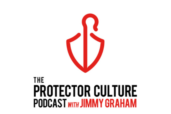 The Protector Culture Podcast with Jimmy Graham Episode 2: Fatherhood